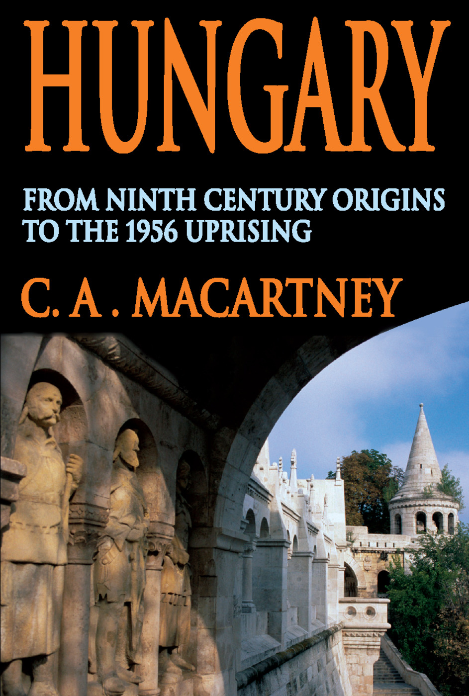 Hungary: From Ninth Century Origins to the 1956 Uprising, 1st Edition (Paperback) book cover