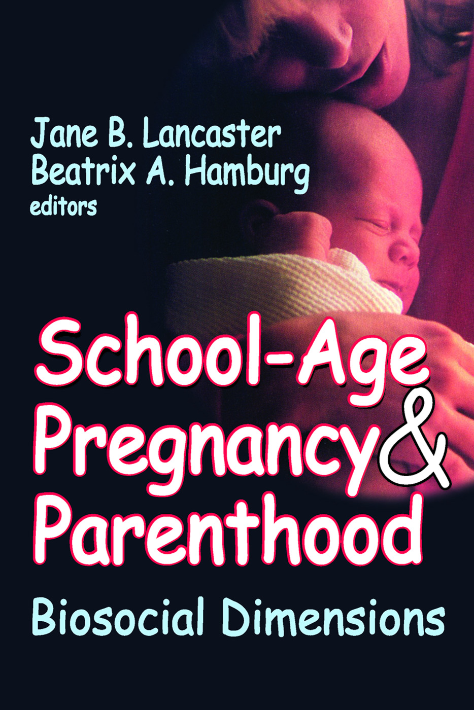 School-age Pregnancy and Parenthood: Biosocial Dimensions, 1st Edition (Paperback) book cover