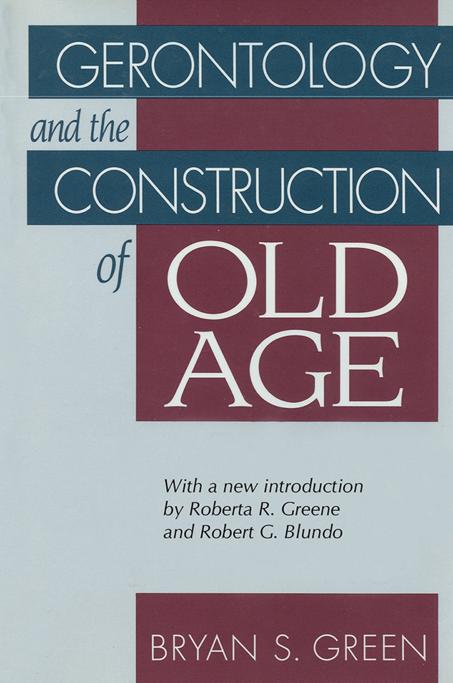 Gerontology and the Construction of Old Age: 1st Edition (Paperback) book cover