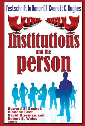 Institutions and the Person: Festschrift in Honor of Everett C.Hughes, 1st Edition (Paperback) book cover