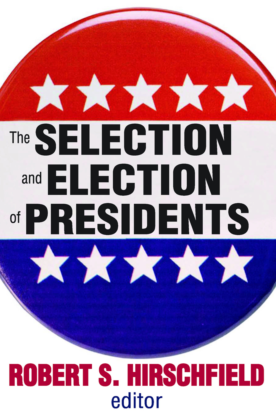 The Selection and Election of Presidents: 1st Edition (Paperback) book cover