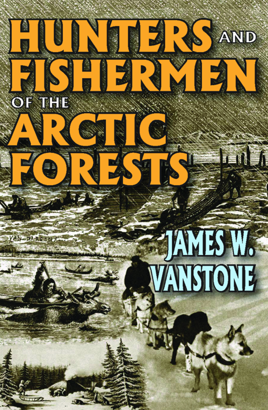 Hunters and Fishermen of the Arctic Forests: 1st Edition (Paperback) book cover