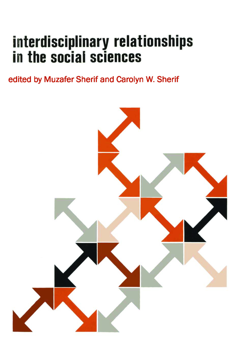 Interdisciplinary Relationships in the Social Sciences: 1st Edition (Paperback) book cover
