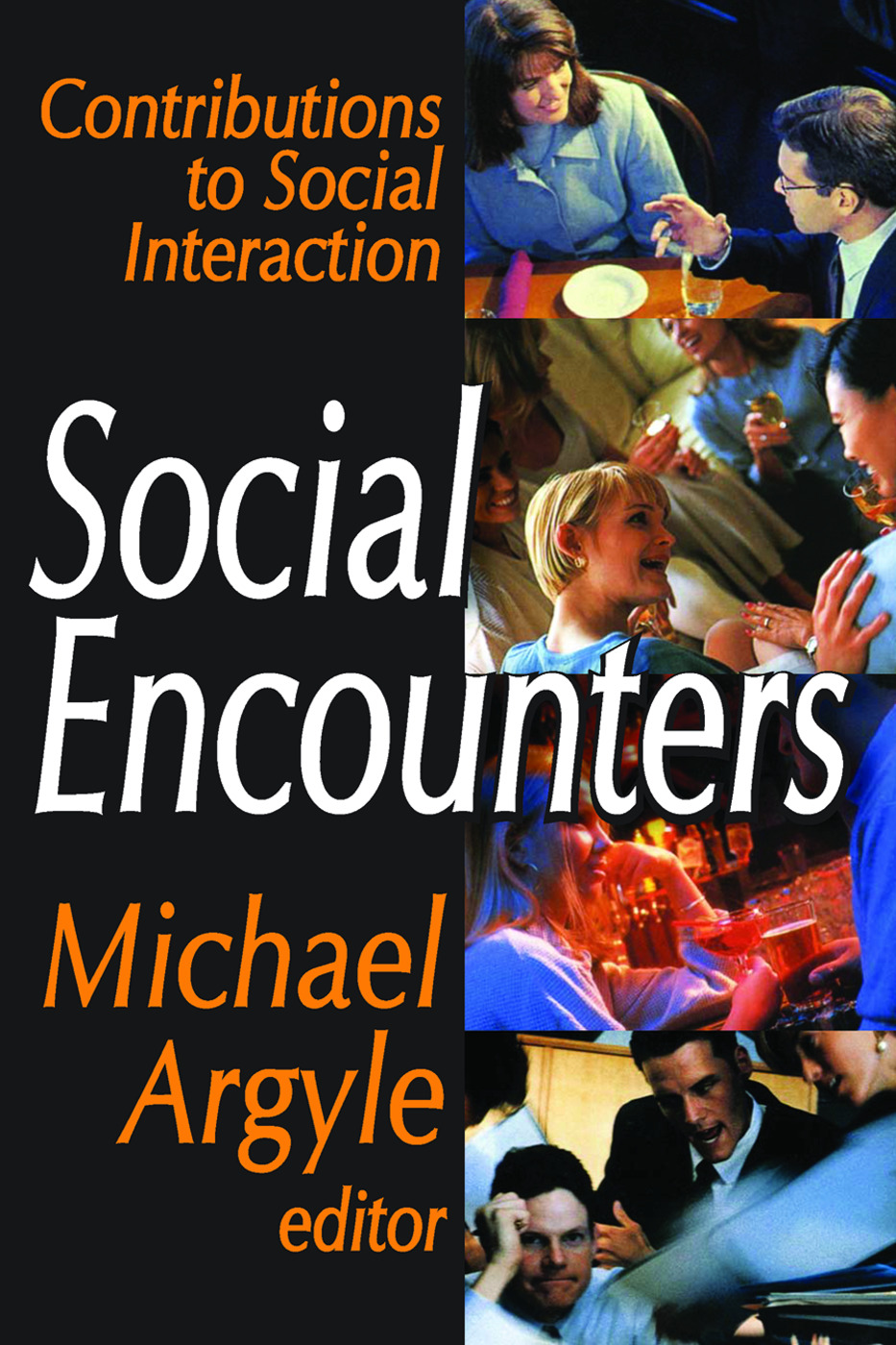 Social Encounters: Contributions to Social Interaction, 1st Edition (Paperback) book cover