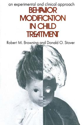 Behavior Modification in Child Treatment: An Experimental and Clinical Approach, 1st Edition (Paperback) book cover