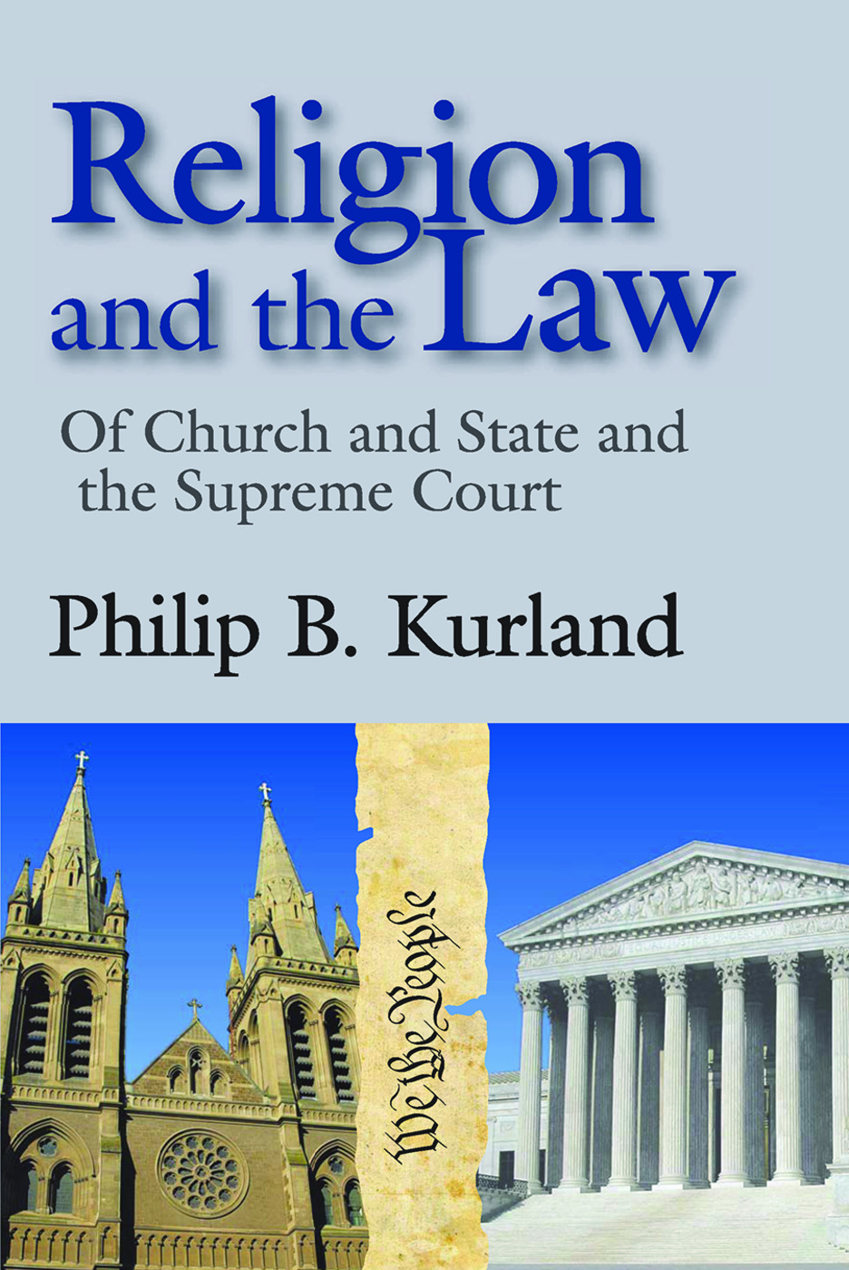 Religion and the Law: of Church and State and the Supreme Court, 1st Edition (Paperback) book cover