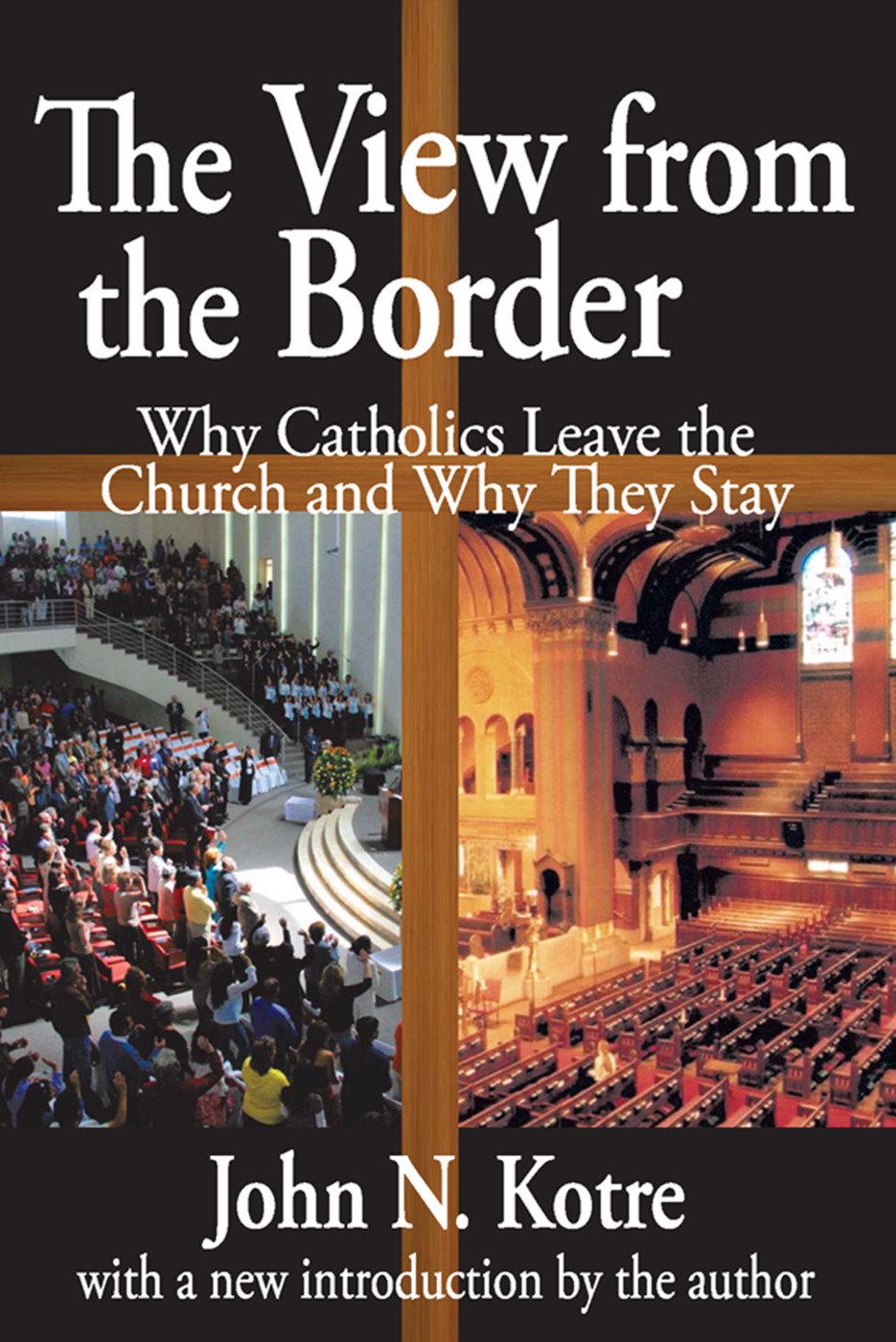 The View from the Border: Why Catholics Leave the Church and Why They Stay, 1st Edition (Paperback) book cover