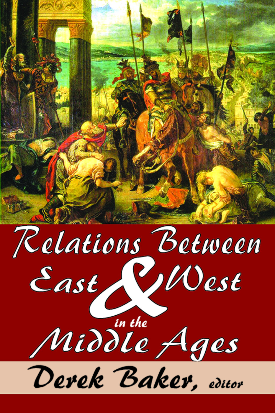 Relations Between East and West in the Middle Ages: 1st Edition (Paperback) book cover