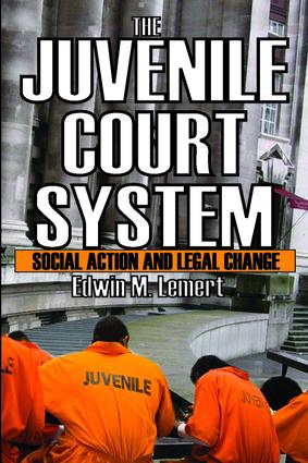 The Juvenile Court System: Social Action and Legal Change, 1st Edition (Paperback) book cover