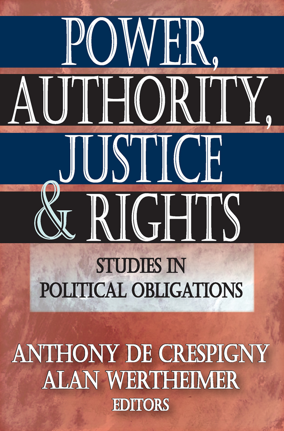 Power, Authority, Justice, and Rights: Studies in Political Obligations, 1st Edition (Paperback) book cover