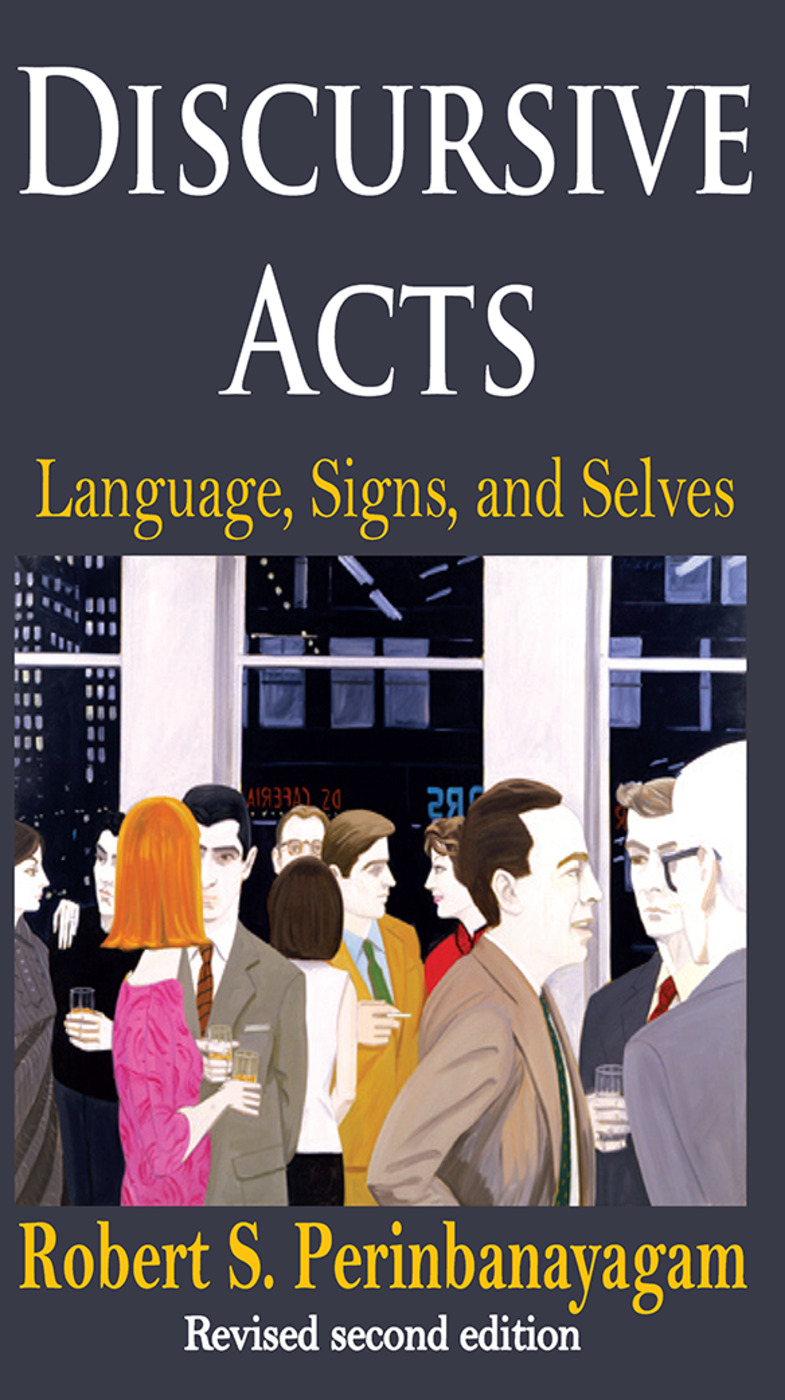 Discursive Acts: Language, Signs, and Selves, 2nd Edition (Paperback) book cover