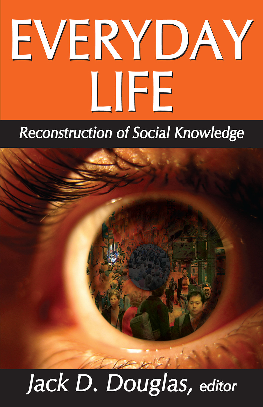 Everyday Life: Reconstruction of Social Knowledge, 1st Edition (Paperback) book cover
