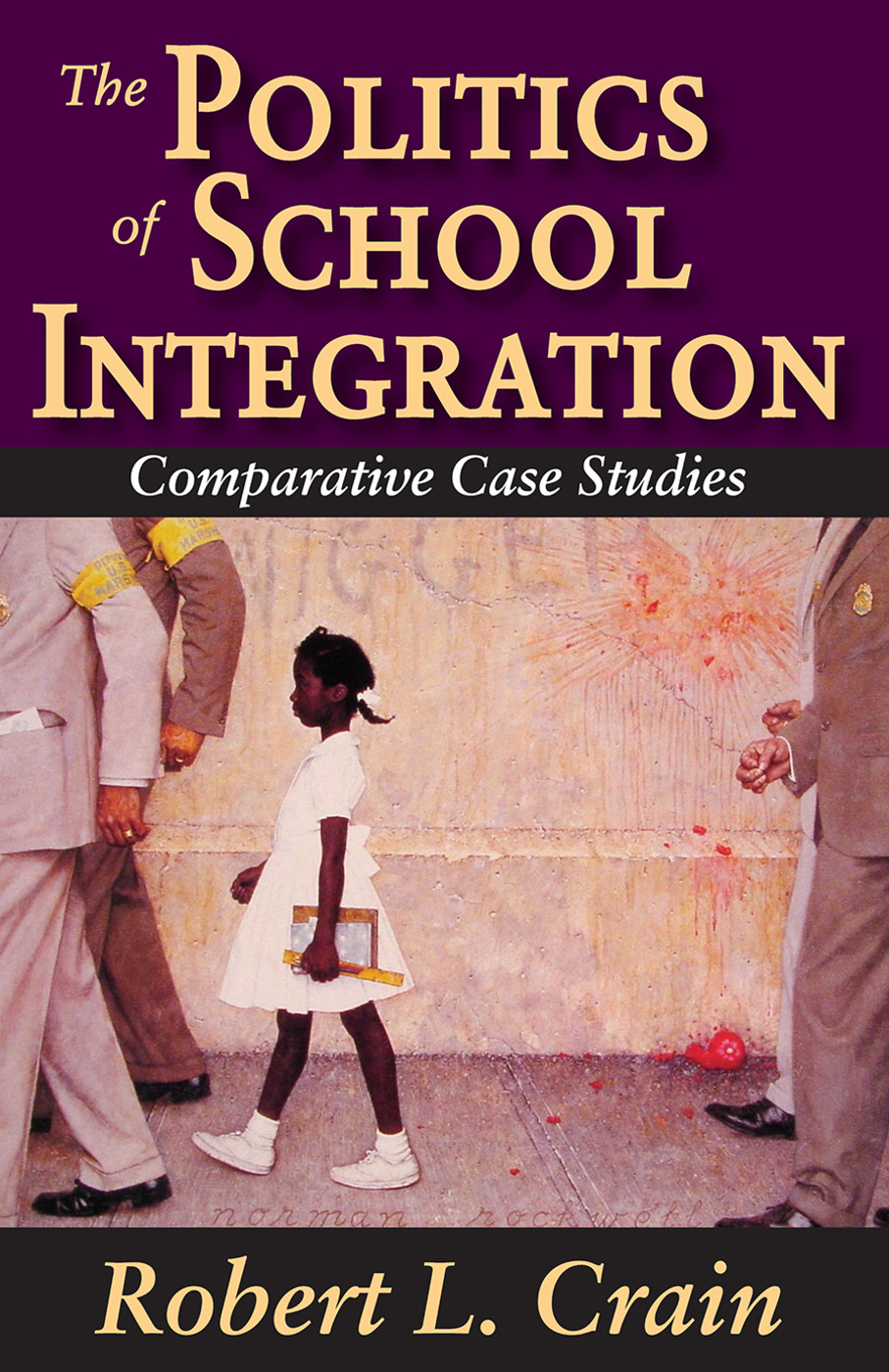 The Politics of School Integration: Comparative Case Studies, 1st Edition (Paperback) book cover