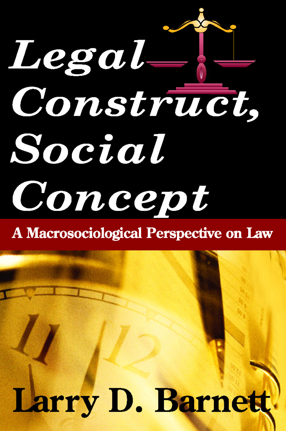 Legal Construct, Social Concept: A Macrosociological Perspective on Law, 1st Edition (Paperback) book cover