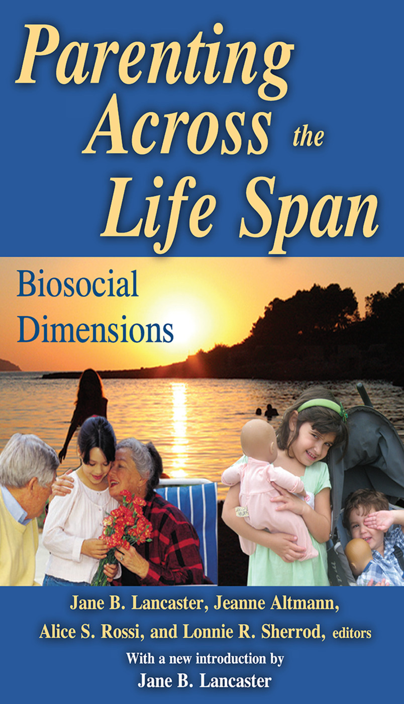 Parenting Across the Life Span: Biosocial Dimensions, 1st Edition (Paperback) book cover