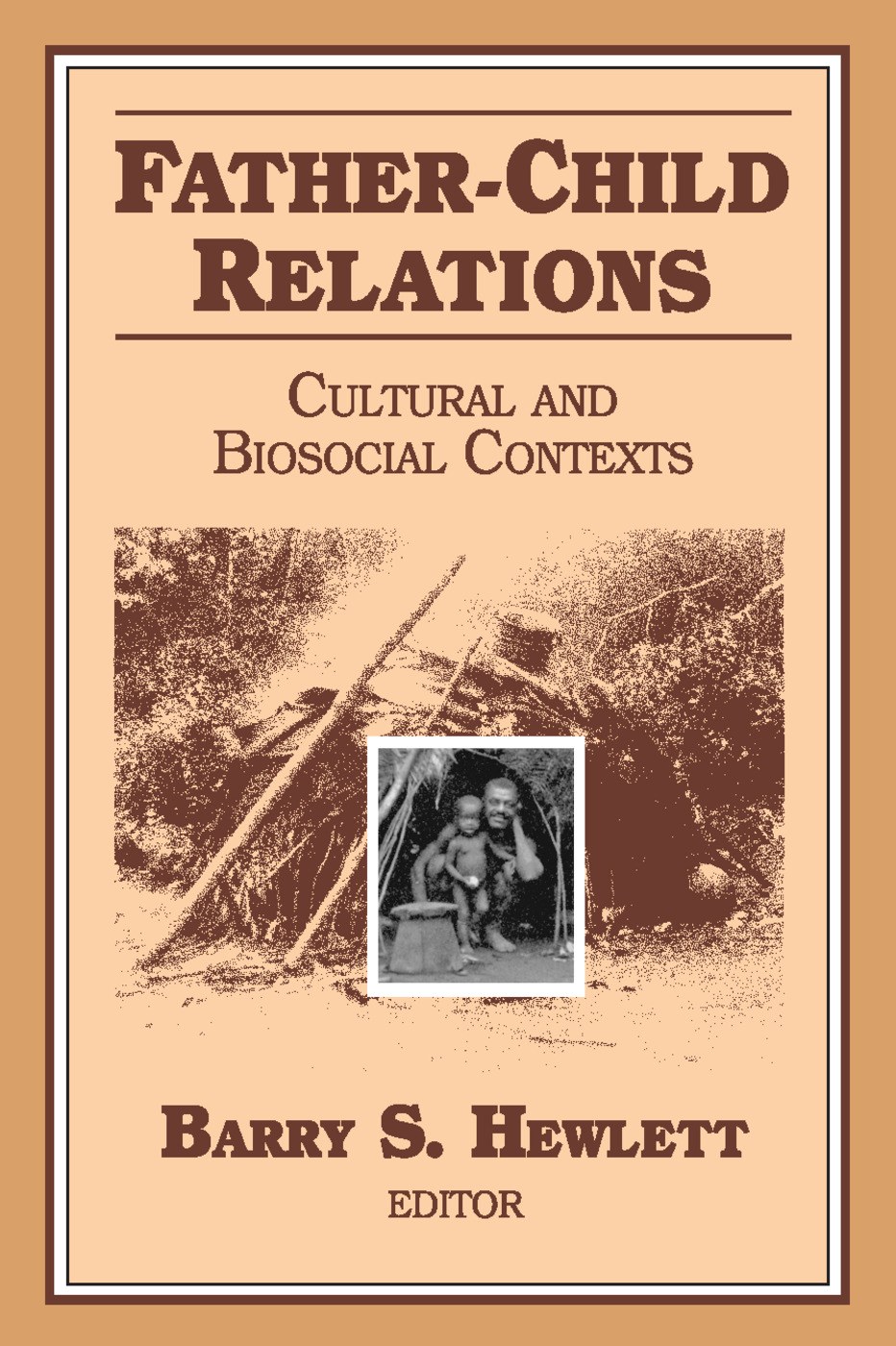 Father-child Relations: Cultural and Biosocial Contexts, 1st Edition (Paperback) book cover