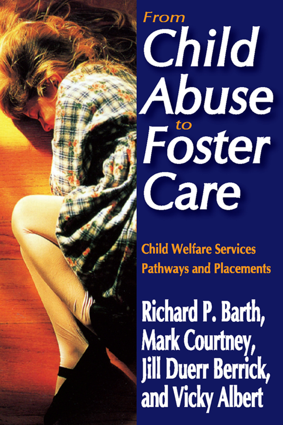 From Child Abuse to Foster Care: Child Welfare Services Pathways and Placements, 1st Edition (Paperback) book cover