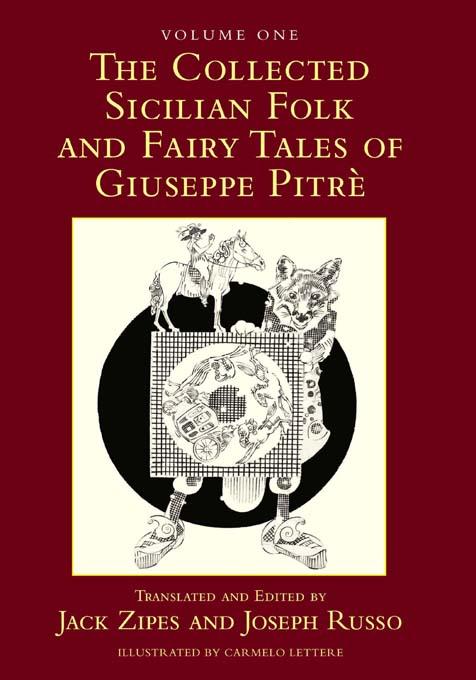 The Collected Sicilian Folk and Fairy Tales of Giuseppe Pitré