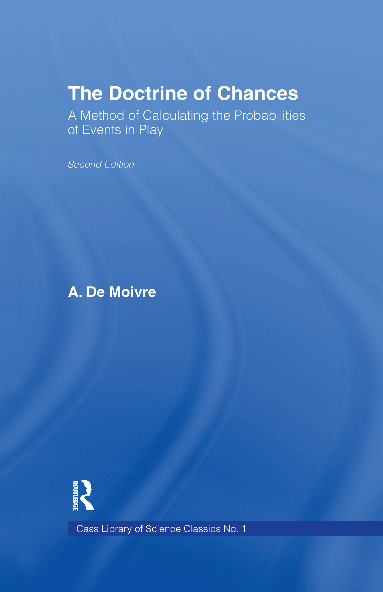 The Doctrine of Chances: A Method of Calculating the Probabilities of Events in Play book cover