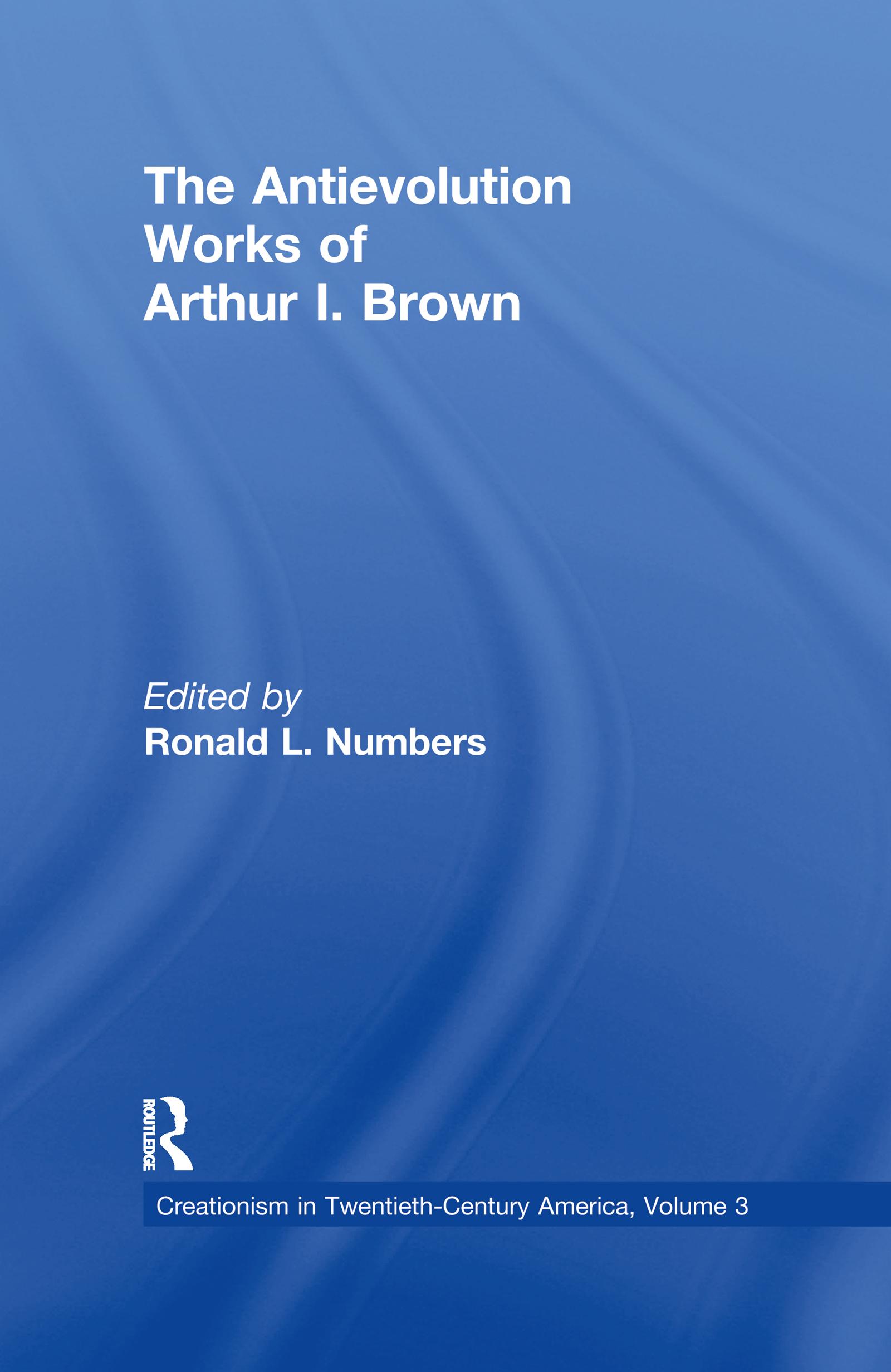 The Antievolution Works of Arthur I. Brown
