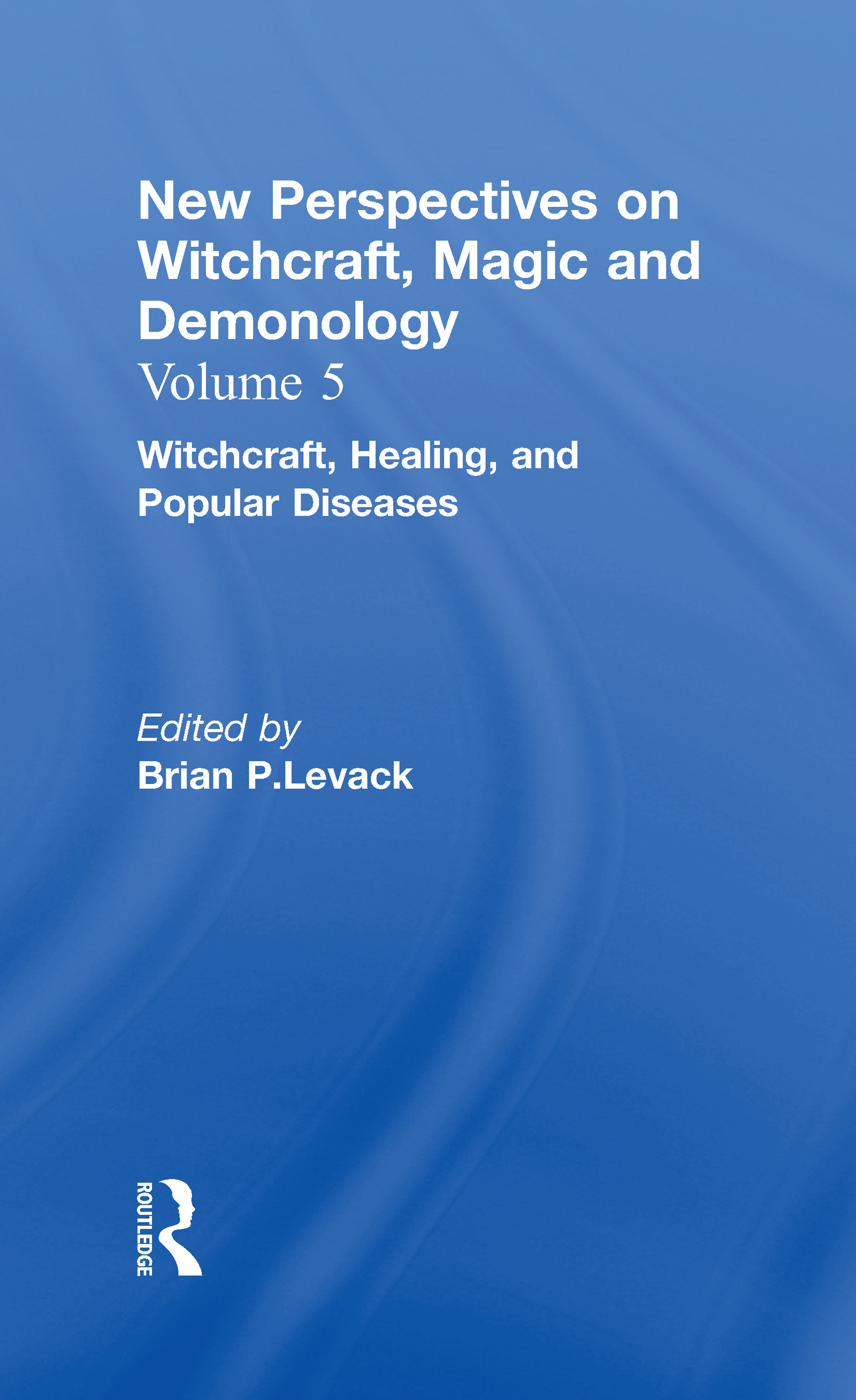 Witchcraft, Healing, and Popular Diseases