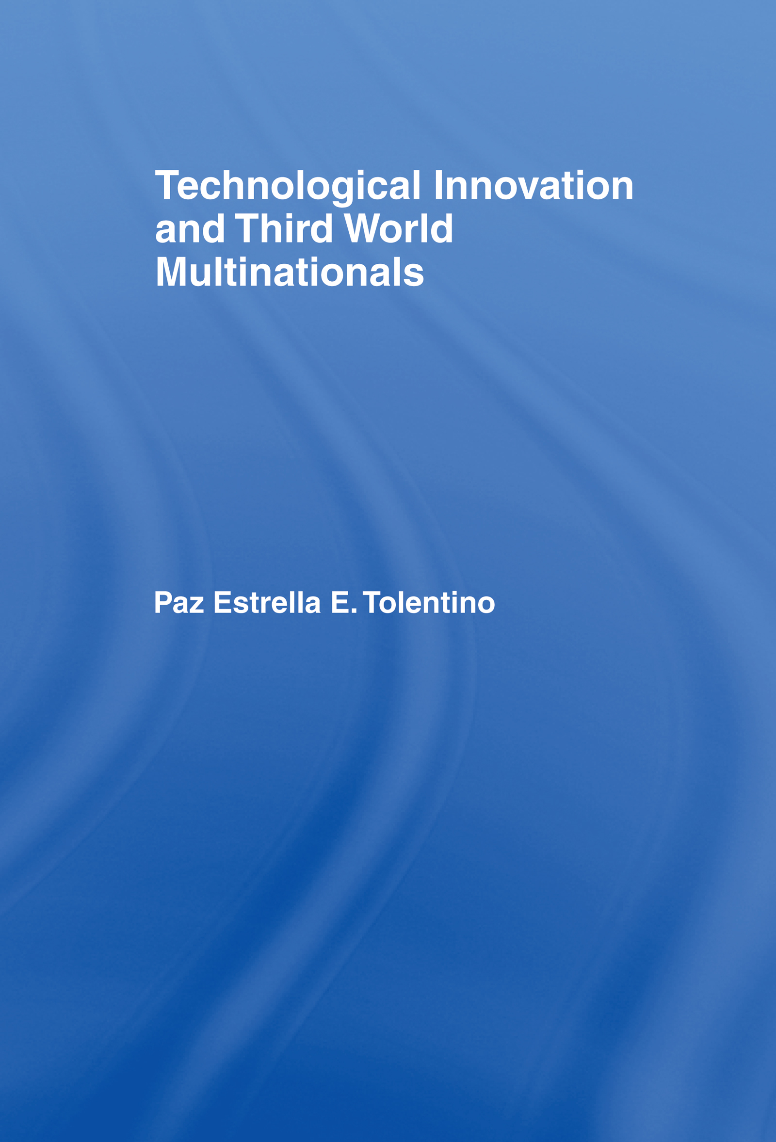Technological Innovation and Third World Multinationals