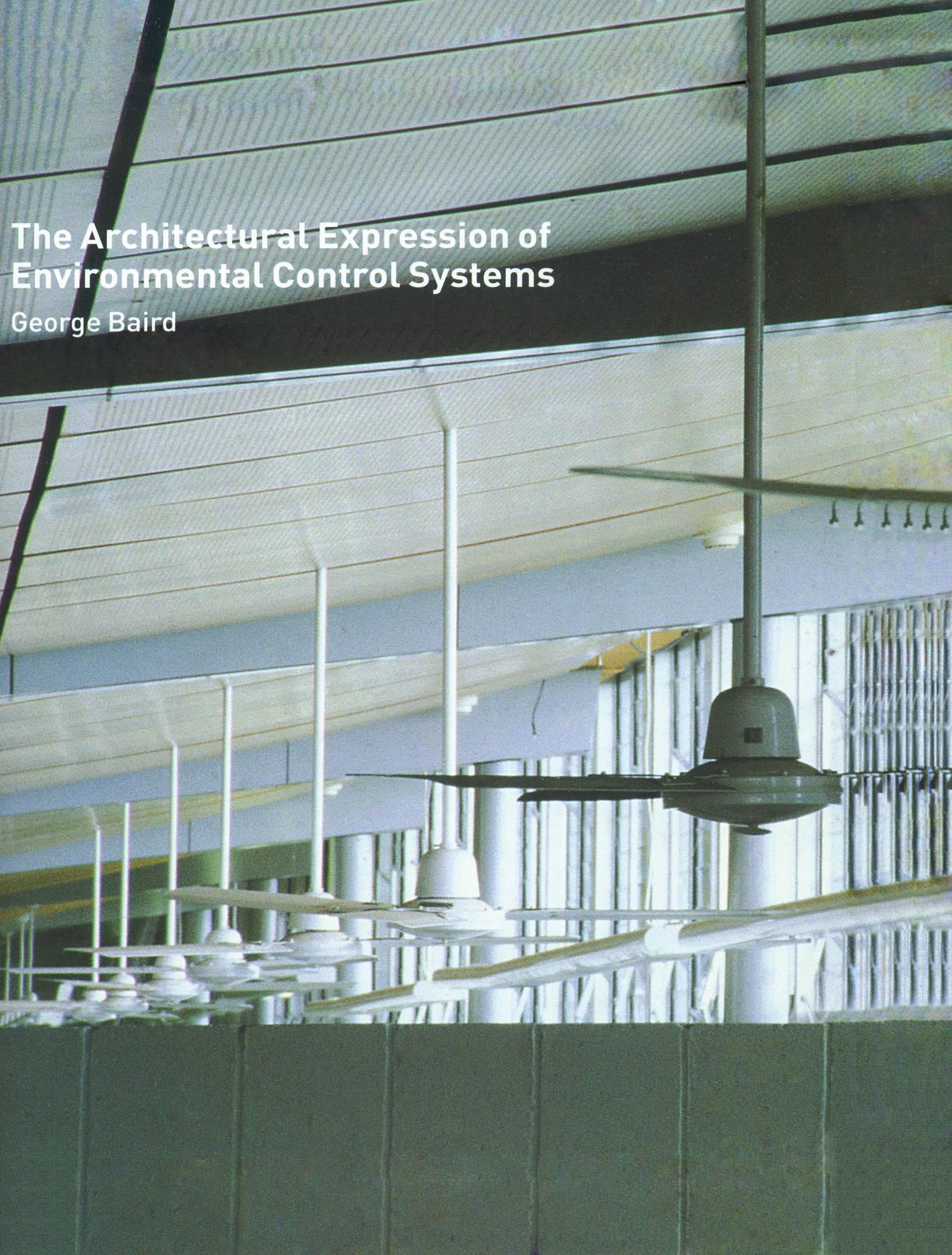 The Architectural Expression of Environmental Control Systems