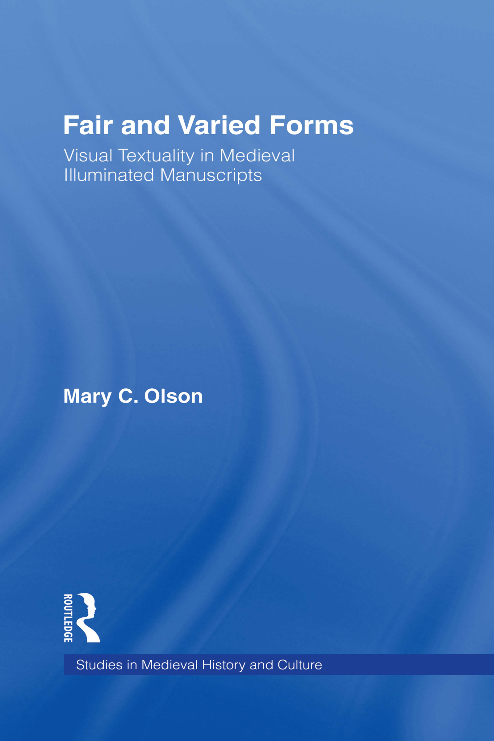 Fair and Varied Forms: Visual Textuality in Medieval Illustrated Manuscripts book cover