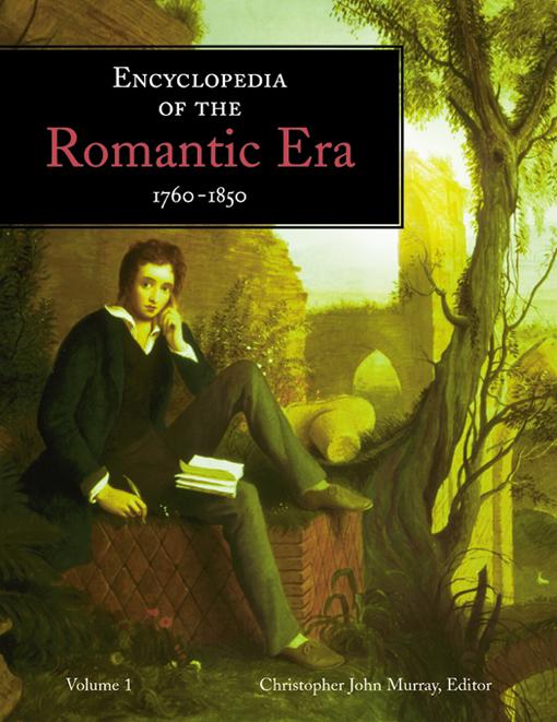 Encyclopedia of the Romantic Era, 1760–1850