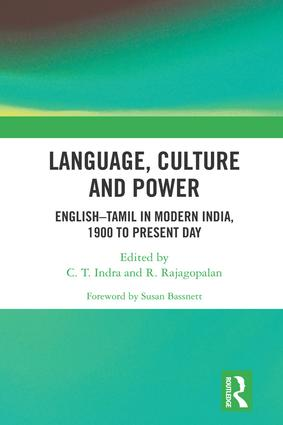 Language, Culture and Power: English–Tamil in Modern India, 1900 to Present Day book cover