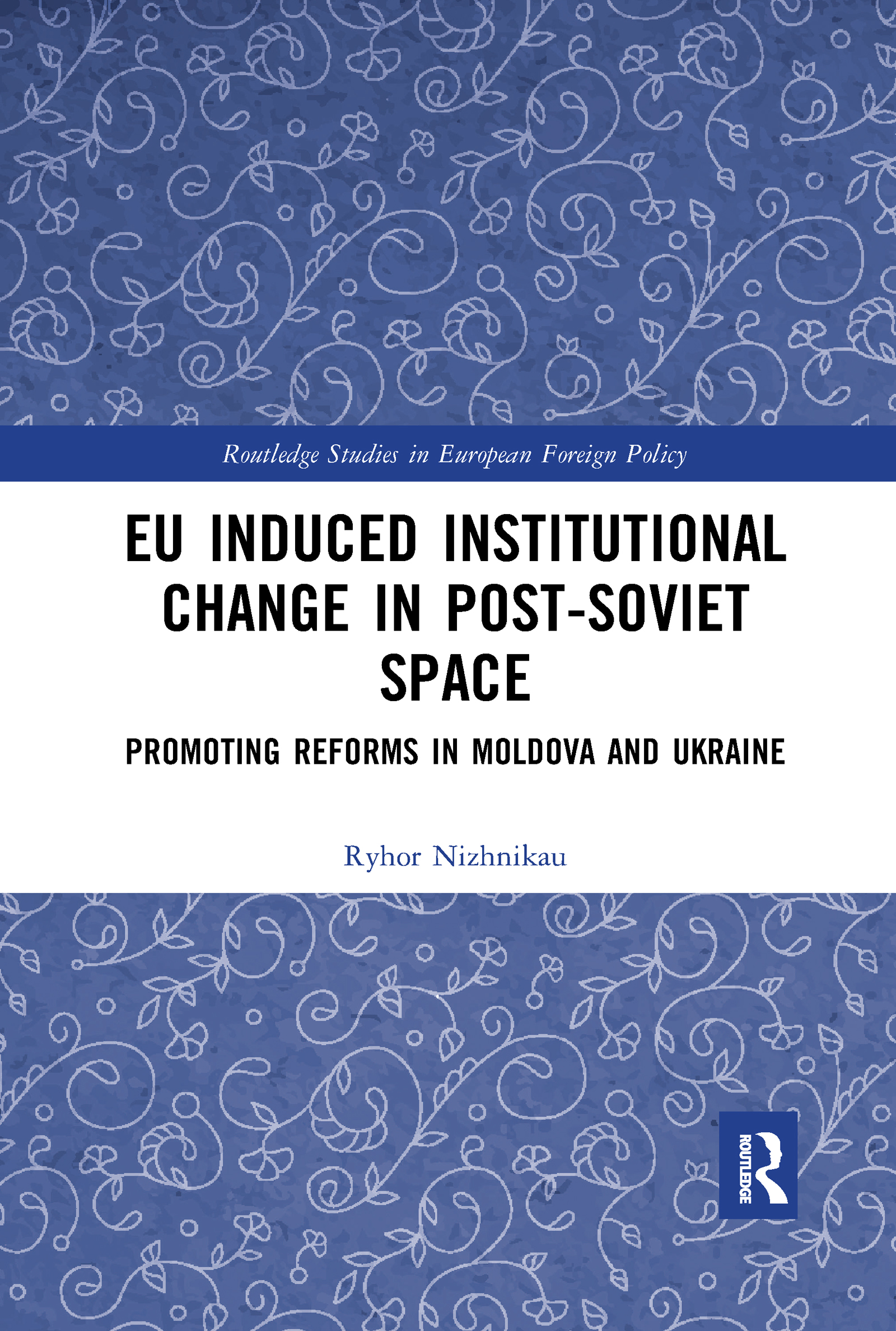 EU Induced Institutional Change in Post-Soviet Space