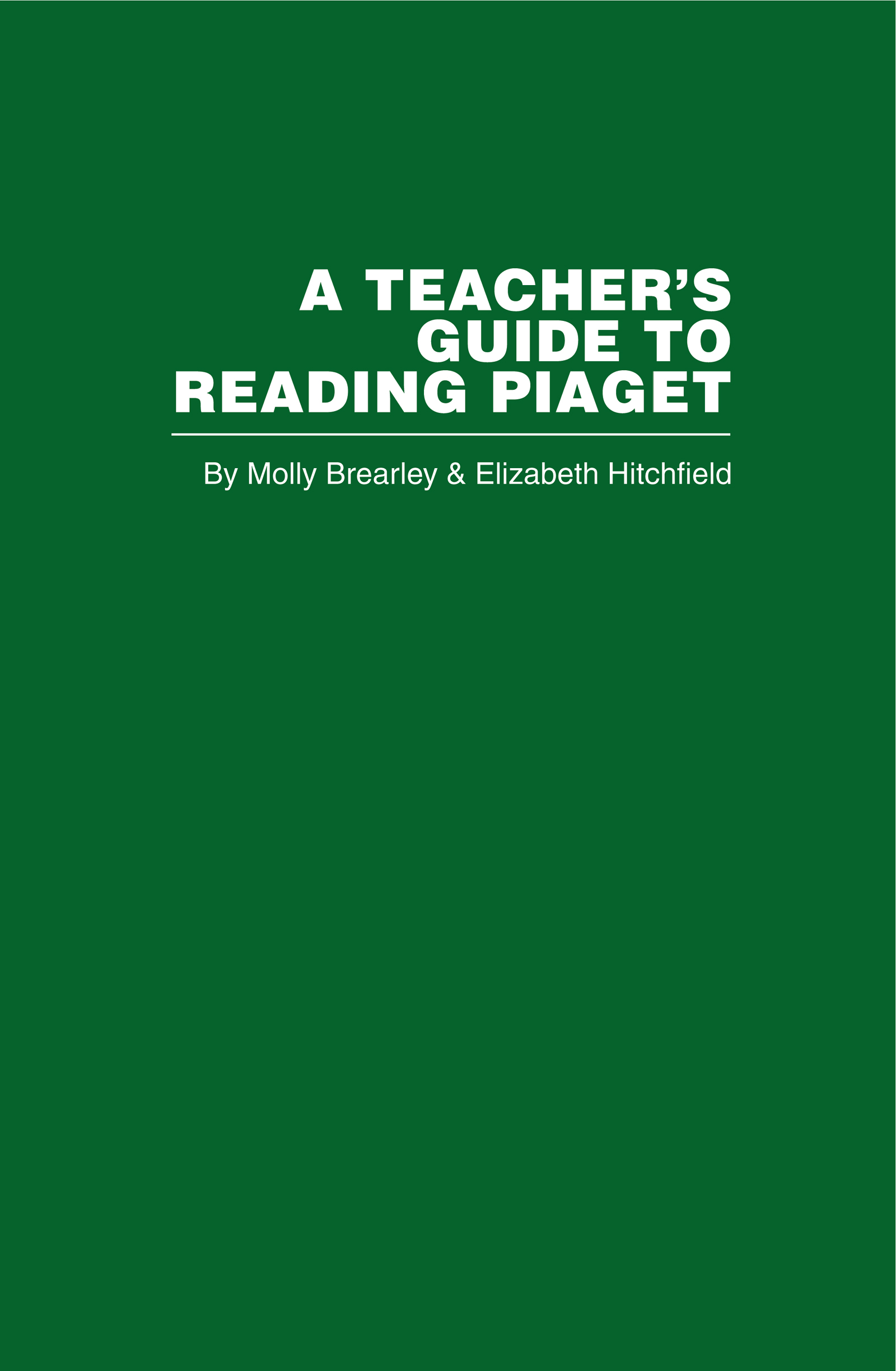 A Teacher's Guide to Reading Piaget
