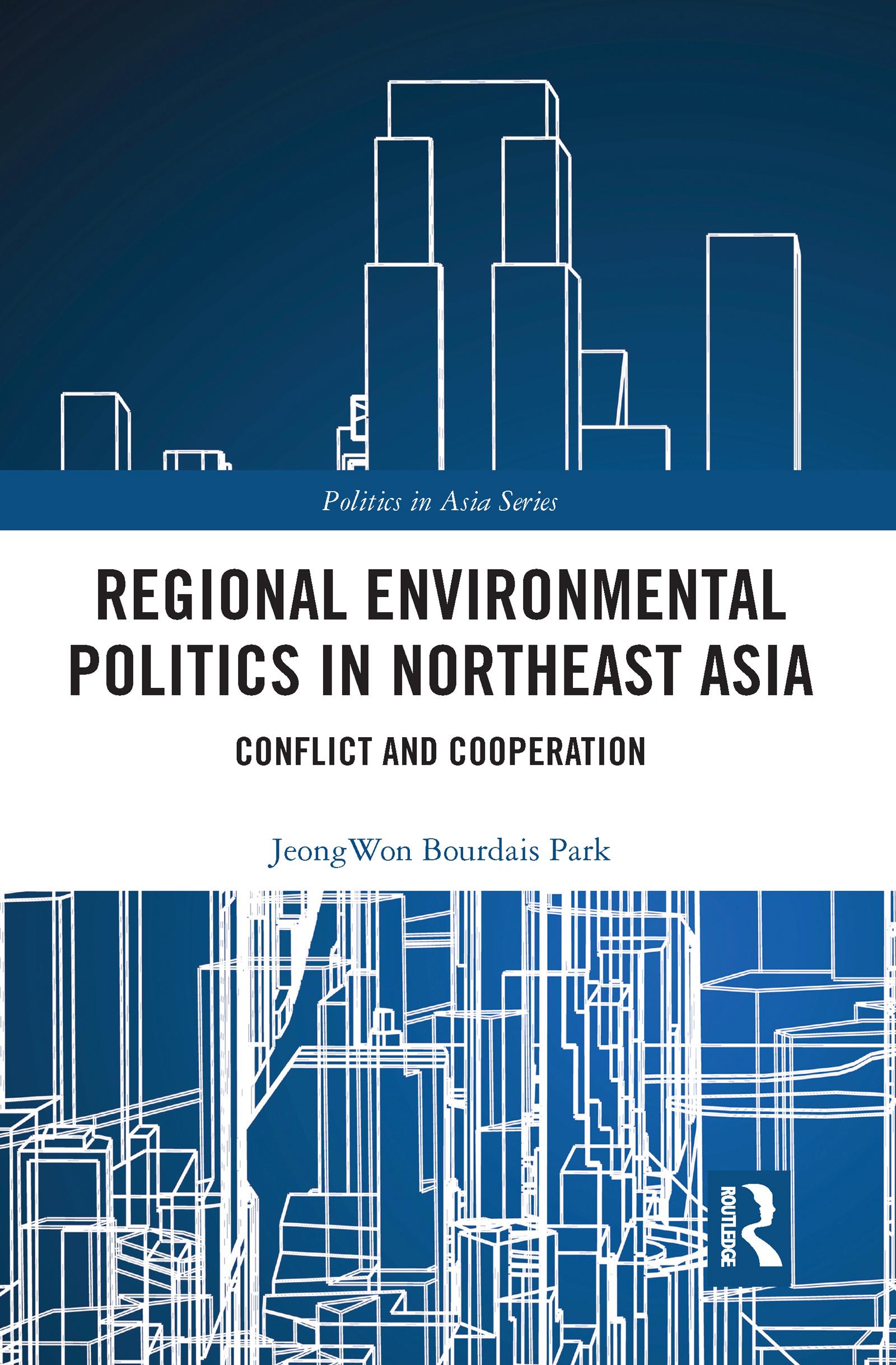 Regional Environmental Politics in Northeast Asia