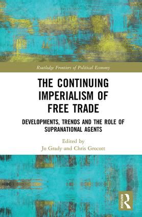 The Continuing Imperialism of Free Trade