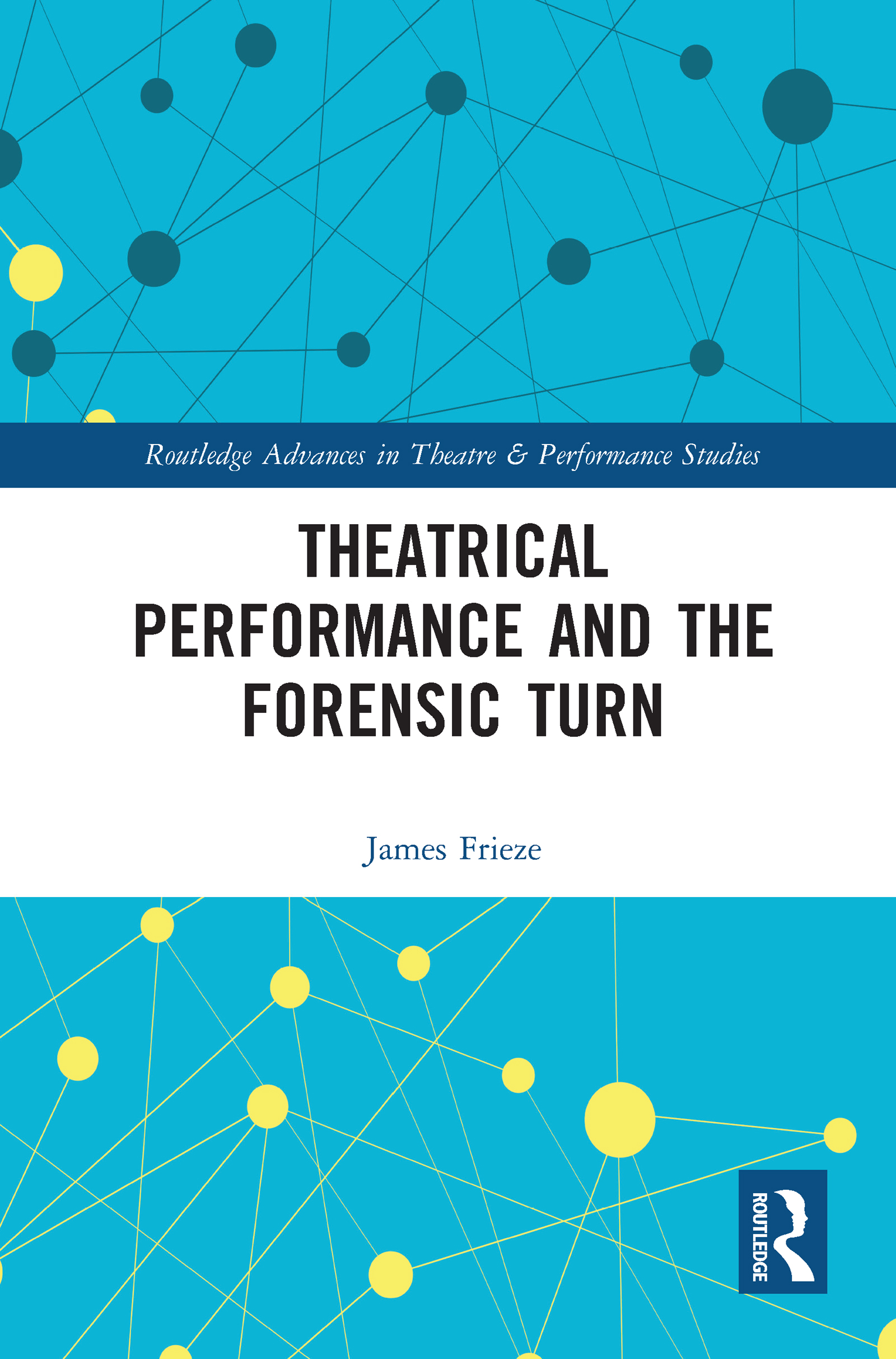 Theatrical Performance and the Forensic Turn