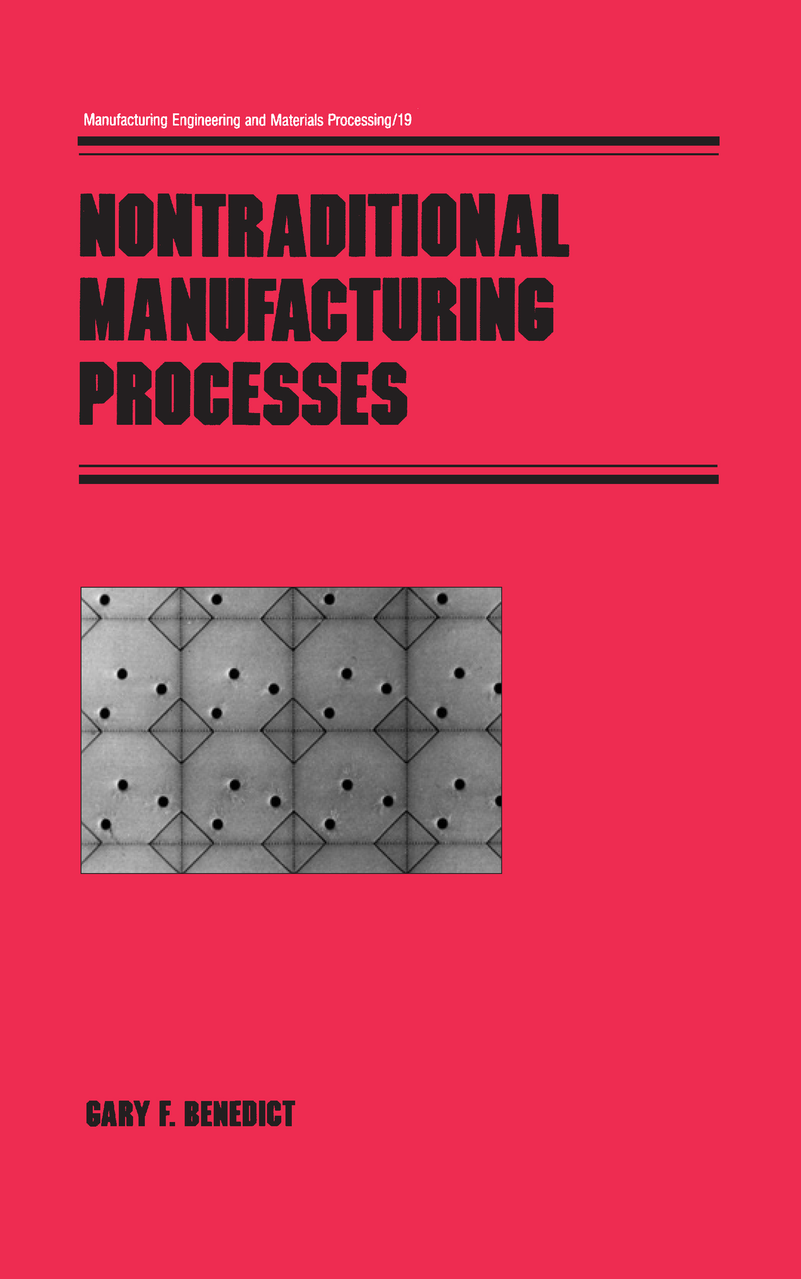 Nontraditional Manufacturing Processes