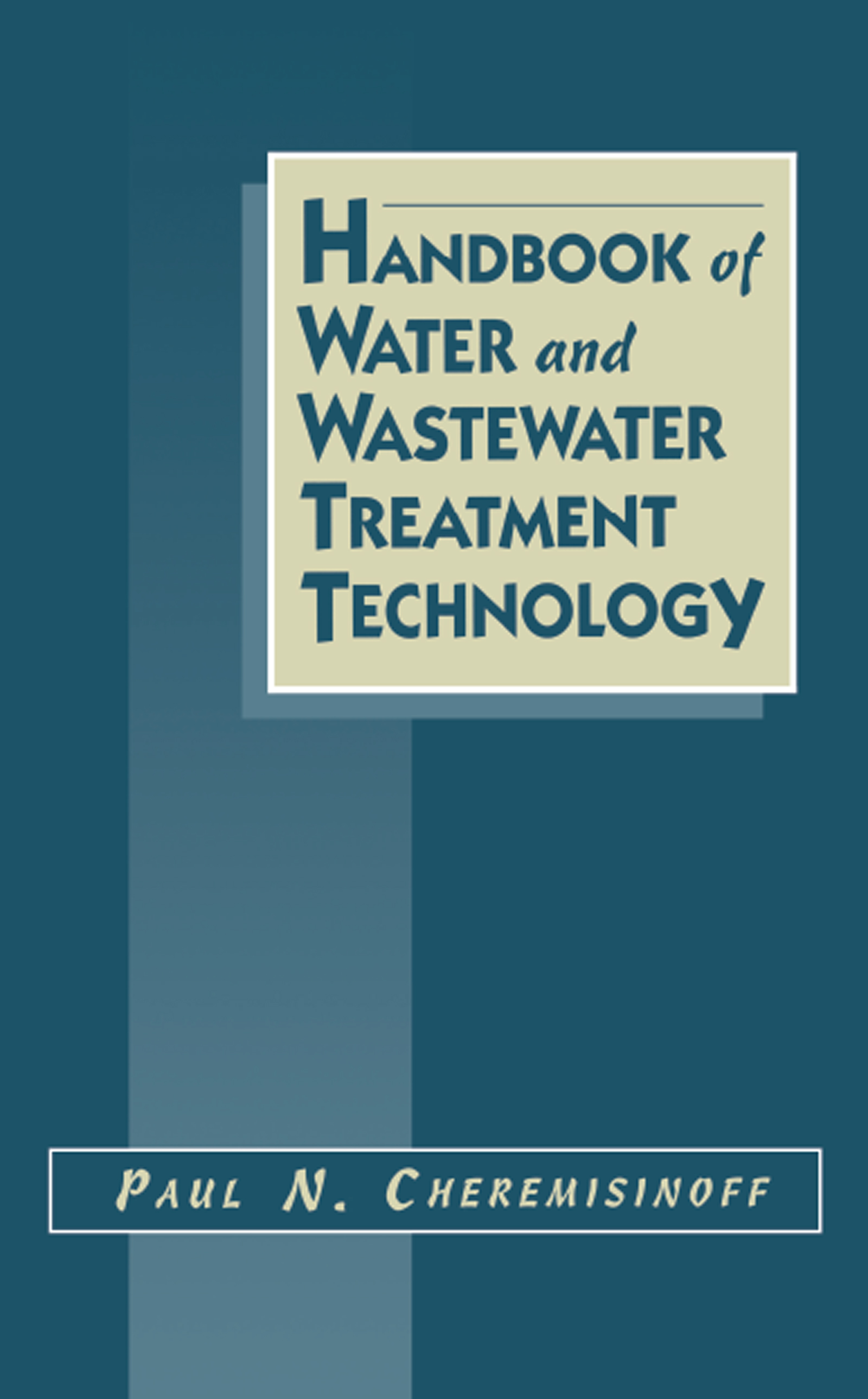 Handbook of Water and Wastewater Treatment Technology