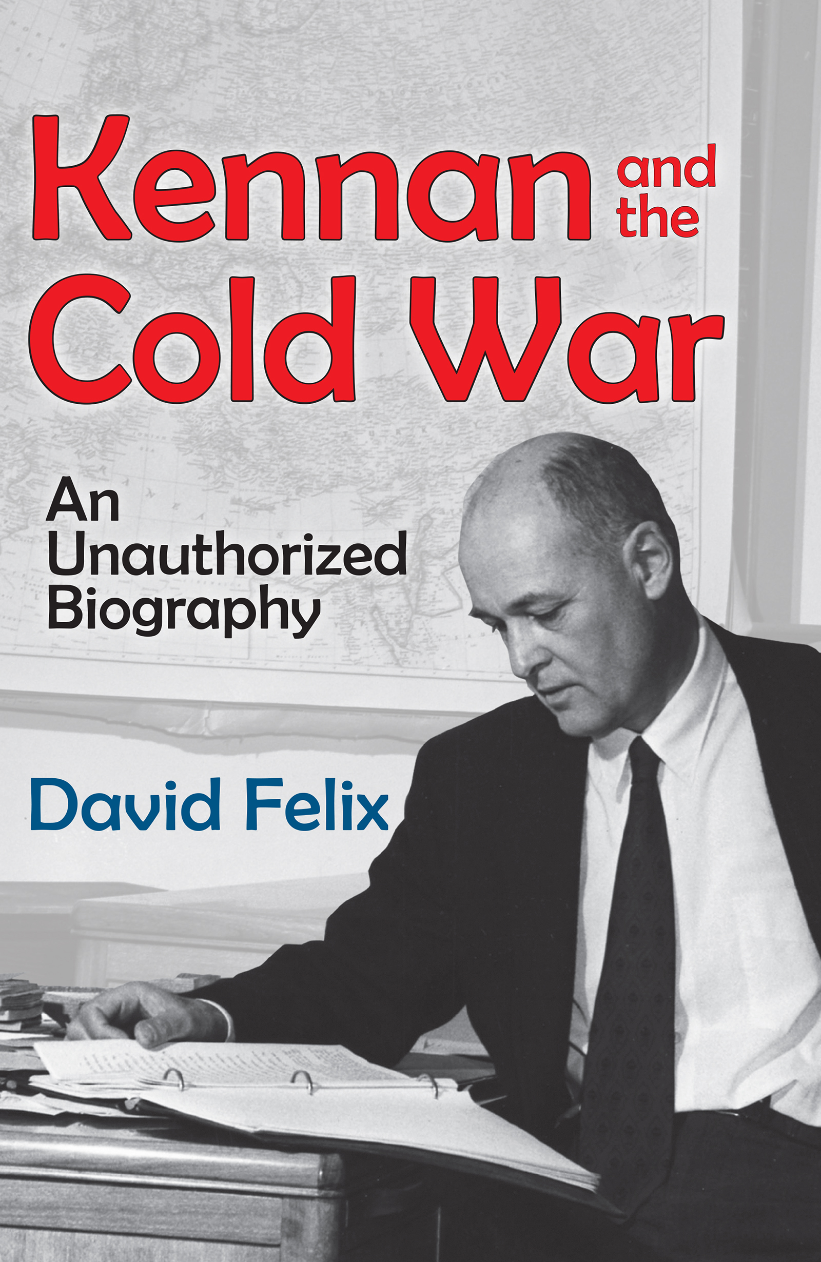 Kennan and the Cold War: An Unauthorized Biography, 1st Edition (e-Book) book cover