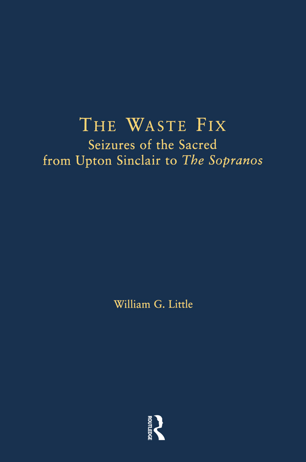 The Waste Fix: Seizures of the Sacred from Upton Sinclair to the Sopranos book cover