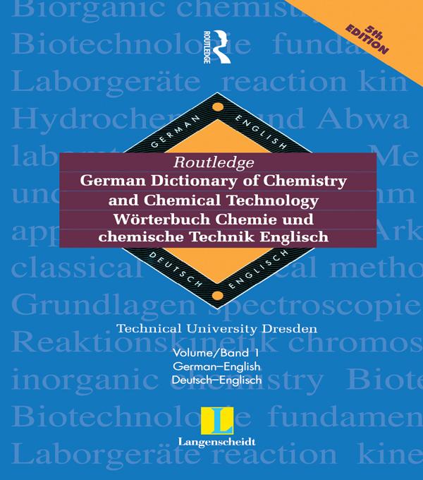 Routledge German Dictionary of Chemistry and Chemical Technology Worterbuch Chemie und Chemische Technik