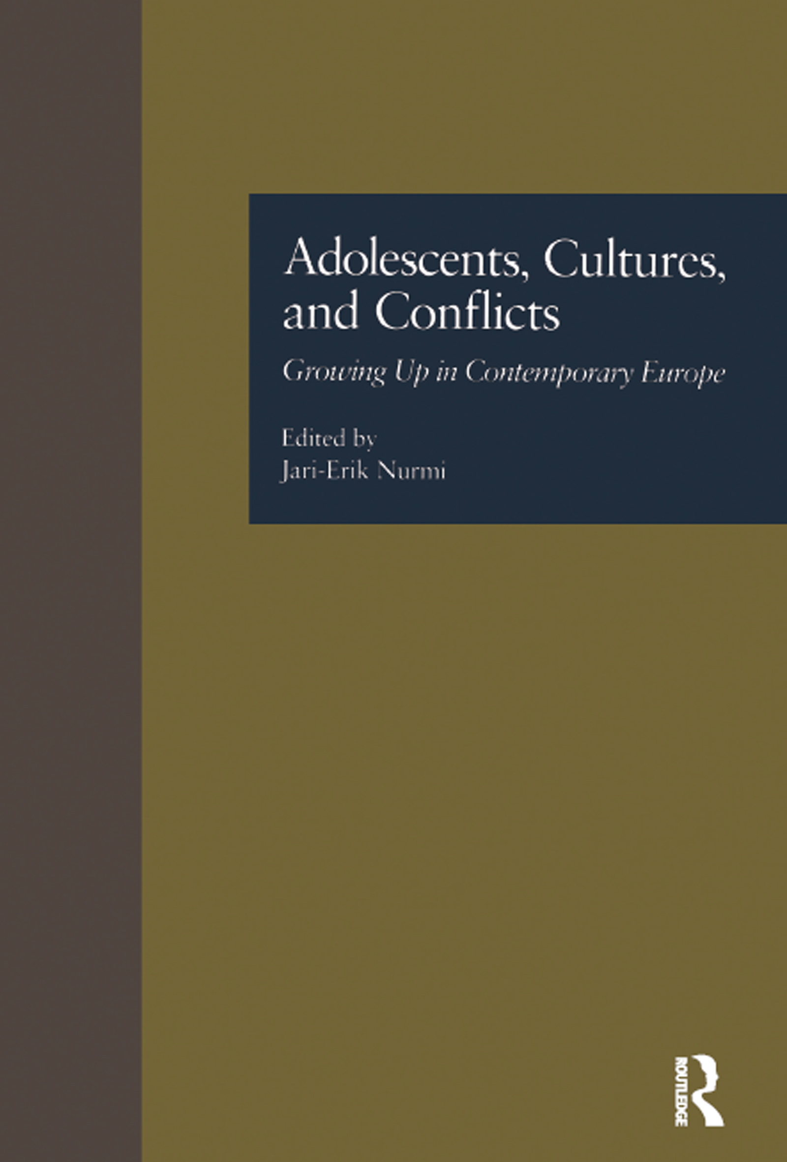 Adolescents, Cultures, and Conflicts: Growing Up in Contemporary Europe book cover