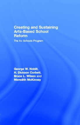 Creating and Sustaining Arts-Based School Reform: The A+ Schools Program, 1st Edition (e-Book) book cover