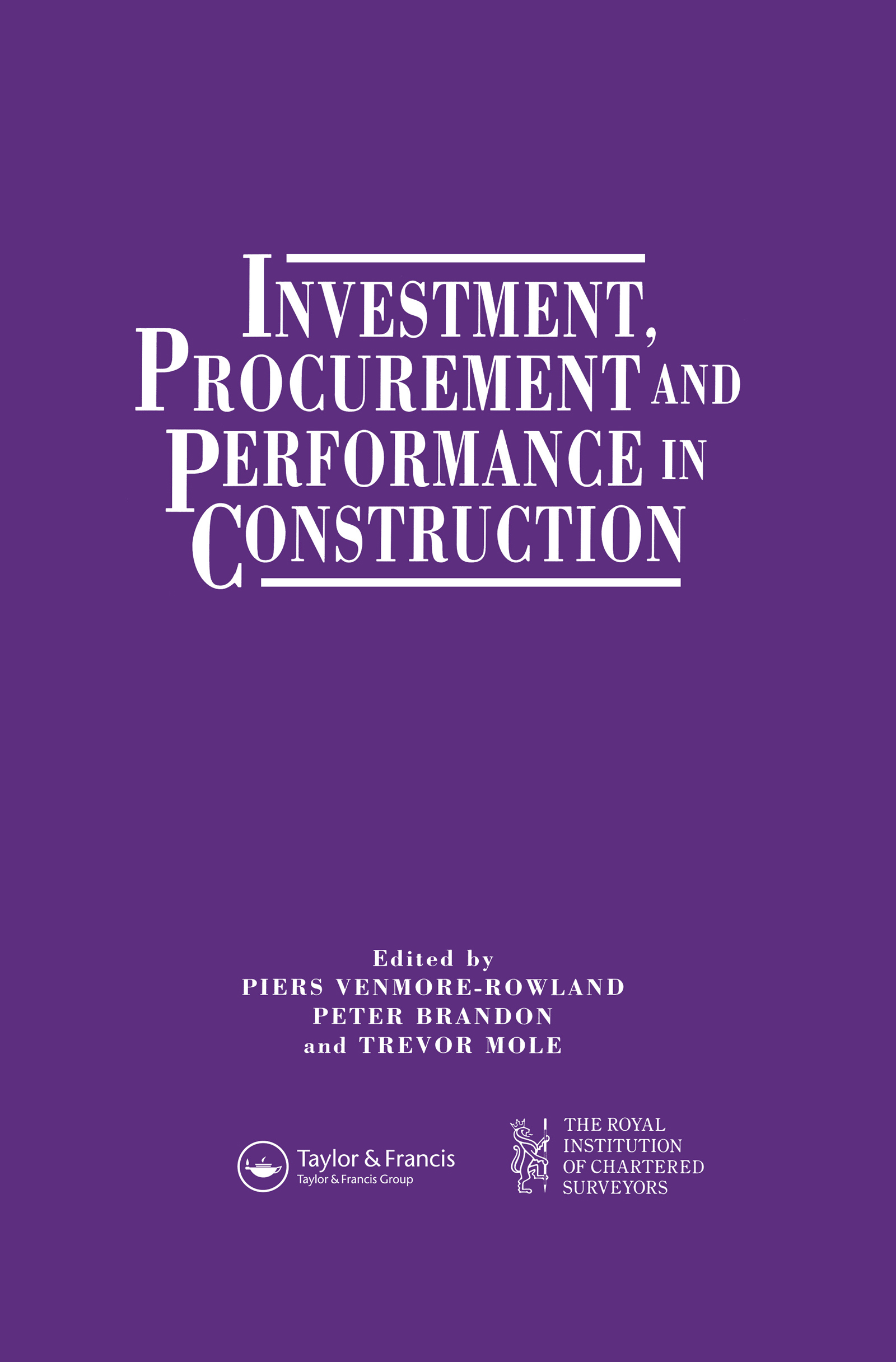 Investment, Procurement and Performance in Construction