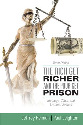The Rich Get Richer and the Poor Get Prison: Ideology, Class, and Criminal Justice, 10th Edition (Paperback) book cover