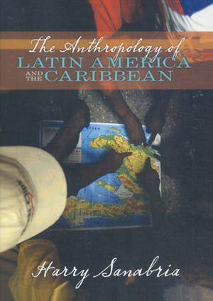 Anthropology of Latin America and the Caribbean book cover