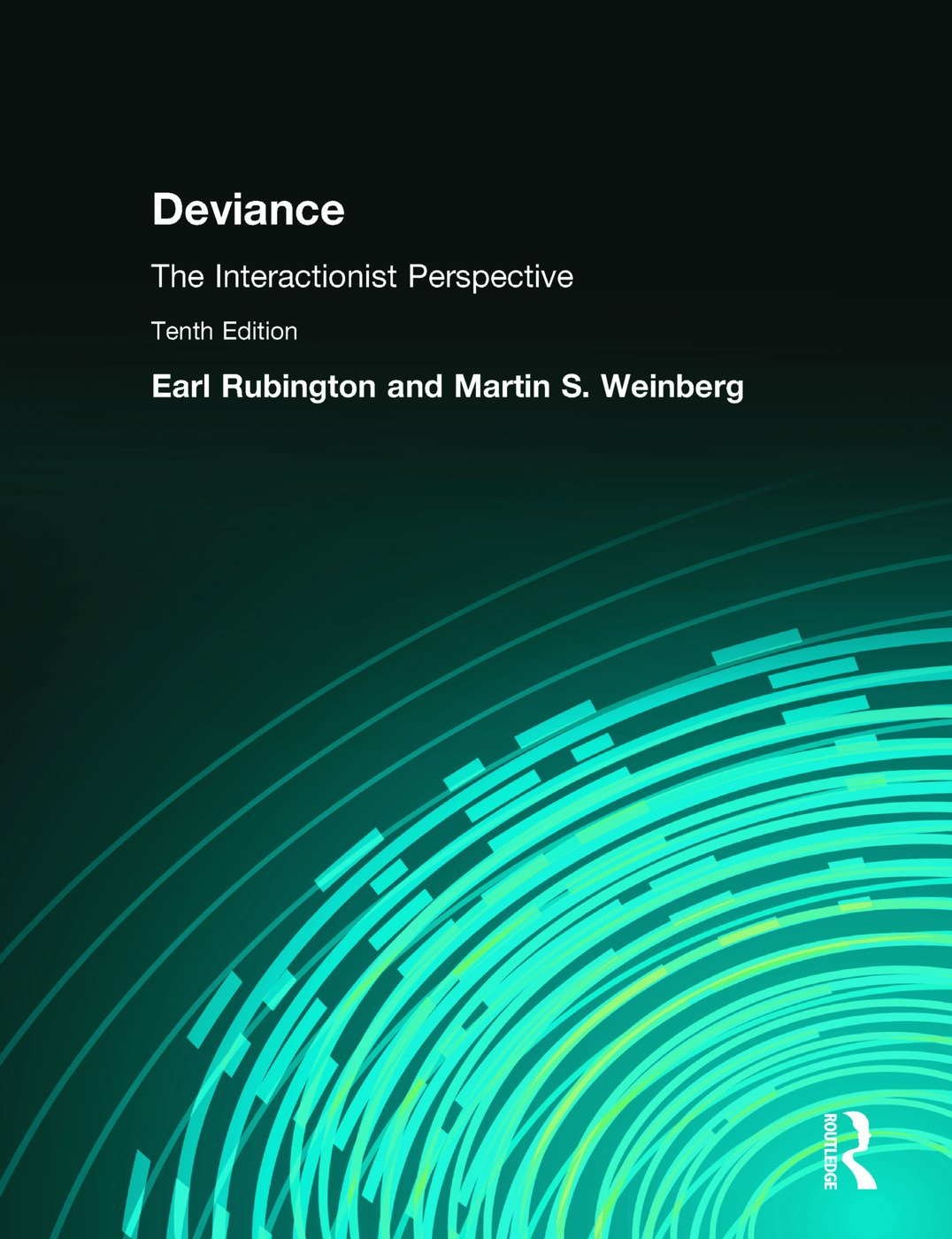 Deviance: The Interactionist Perspective, 10th Edition (Paperback) book cover