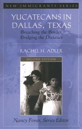 Yucatecans in Dallas, Texas: Breaching the Border, Bridging the Distance, 2nd Edition (Paperback) book cover
