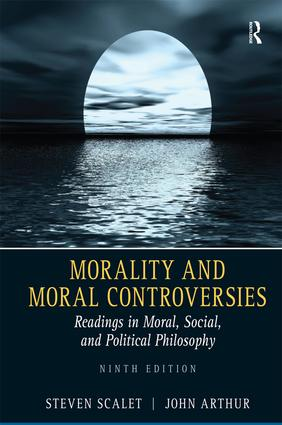 Morality and Moral Controversies: Readings in Moral, Social and Political Philosophy book cover