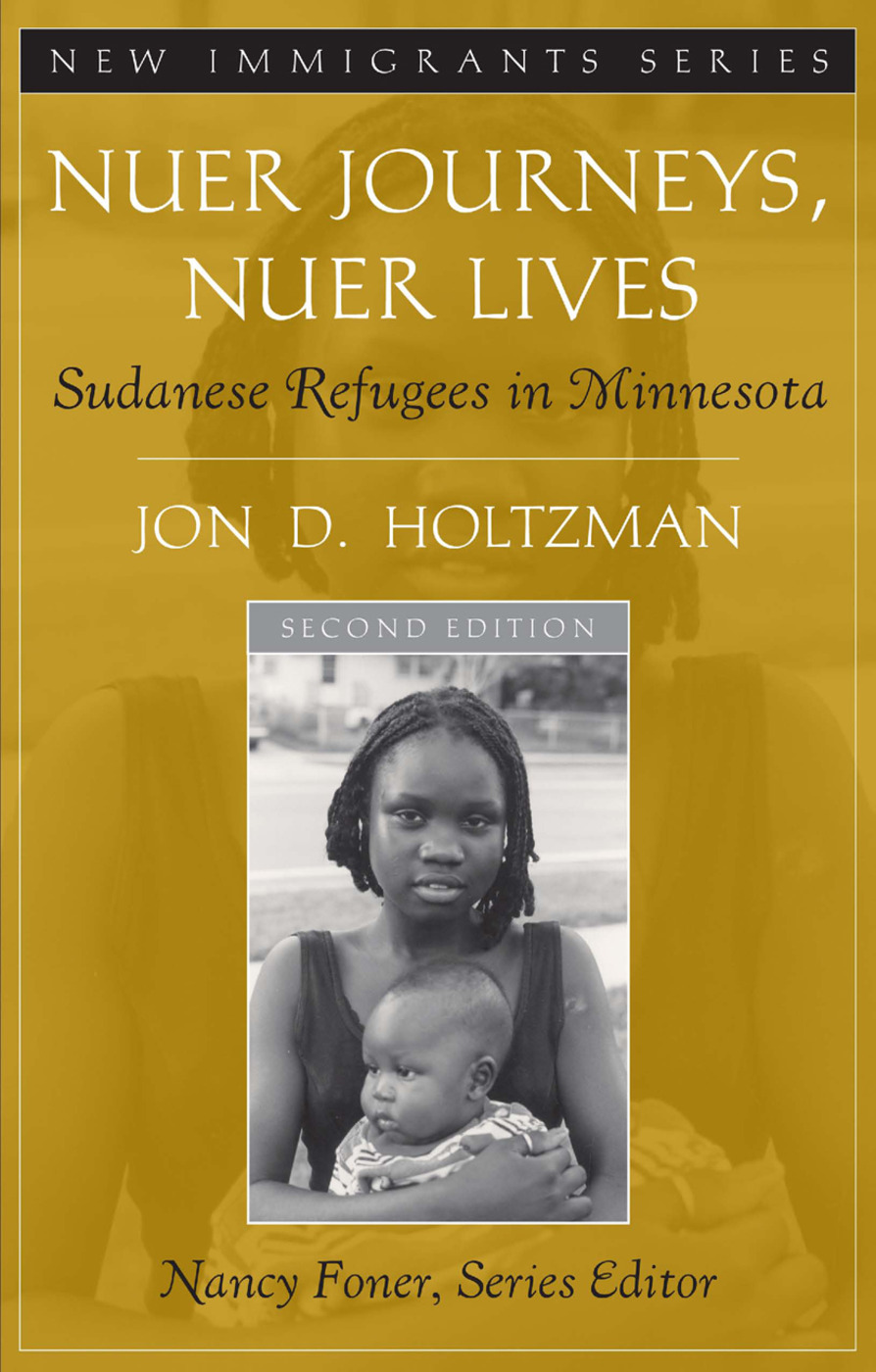 Nuer Journeys, Nuer Lives: Sudanese Refugees in Minnesota, 2nd Edition (Paperback) book cover