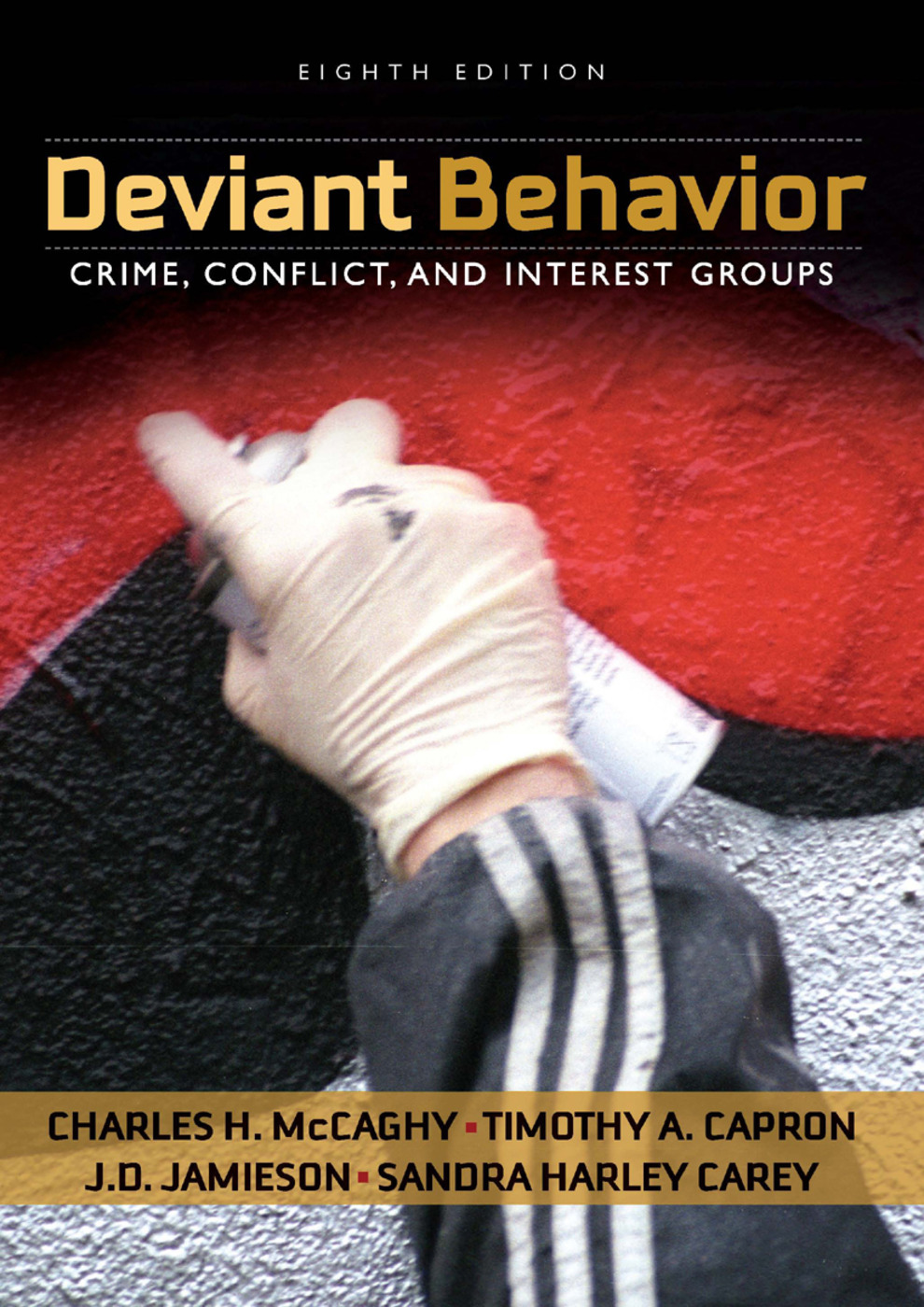 Deviant Behavior: Crime, Conflict, and Interest Groups, 8th Edition (Paperback) book cover